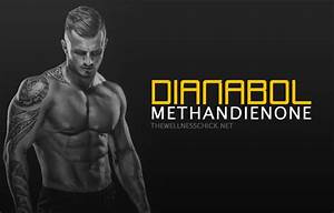 Dianabol  Methandienone  Anabolic Steroids For Bulking Muscle