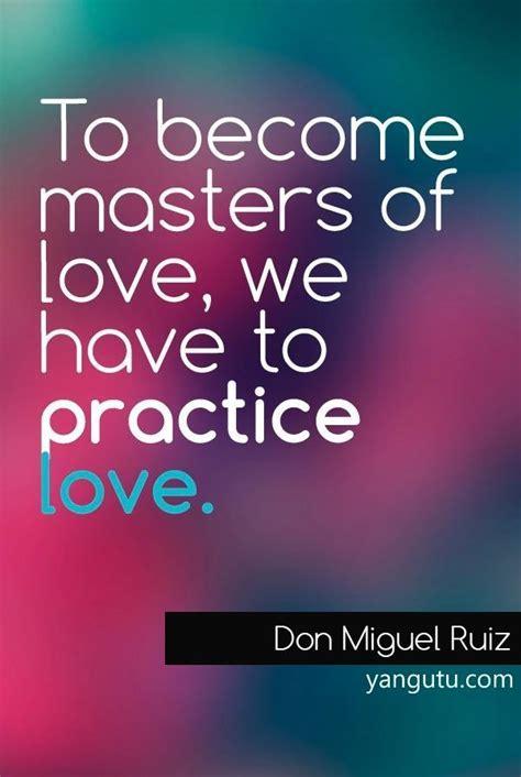 Love Don Miguel Ruiz Quotes. QuotesGram