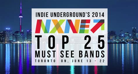 Indie Underground's 2014 Nxne Top 25 Must See Bands