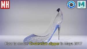 How to model Cinderella's Glass Slipper in Maya 2017 - YouTube