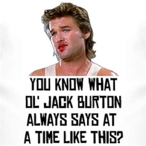 Big Trouble In Little China Meme - 10 most amazing jack burton quotes from movie golfian com
