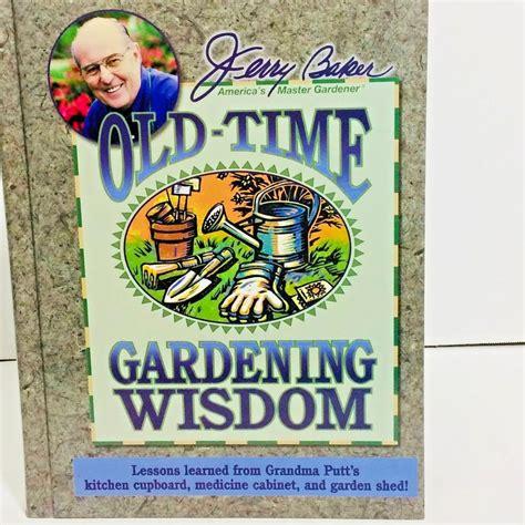 Wonderful New Book Gardeners by Time Gardening Wisdom Jerry Baker America S Master