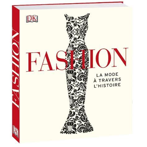 l histoire de la cuisine editions prisma livre fashion la mode à travers l 39 histoire