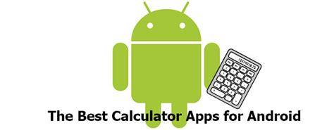 calculator app for android 10 best calculator app for android to become a math wiz
