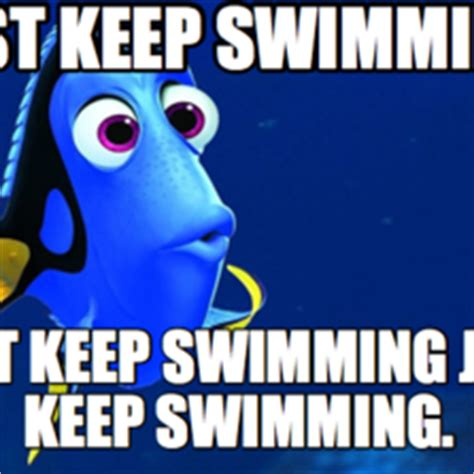 Just Keep Swimming Meme - forgetful fish story hilarious pictures with captions