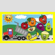 Fruits Song For Children Dump Trucks With Fruits Educational Video For Kindergarten Preschoolers