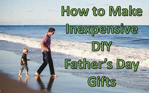 How to Make Inexpensive DIY Fathers Day Gifts - Money ...