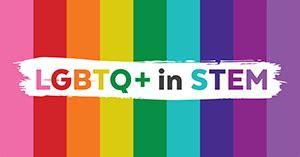 LGBTQ+ in STEM
