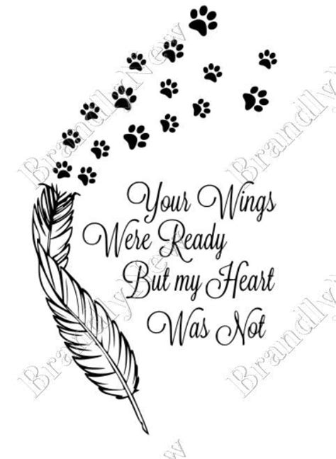 Your Wings Were Ready But My Heart Was Not Paw Prints Design / Feather / Sympathy / RIP / Dog