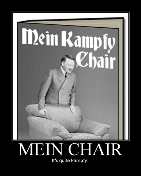mein kfy chair joke motivator mein chair