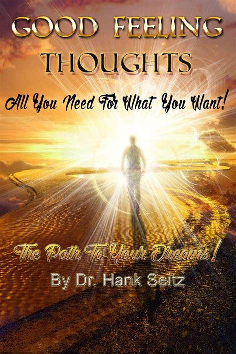 Good Feeling Thoughts Dr. Hank Seitz   Bellésprit Magazine
