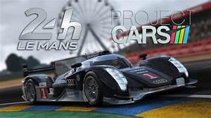 Circuit 24 Auto : project cars 4k audi r18 tdi le mans circuit de la sarthe youtube ~ Maxctalentgroup.com Avis de Voitures