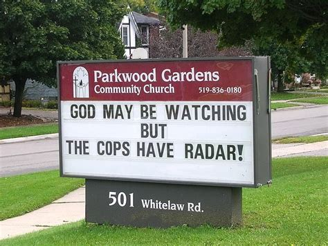 Created by deleteda community for 11 years. God May Be Watching But The Cops Have Radar! - church sign | Funny church signs, Church signs ...