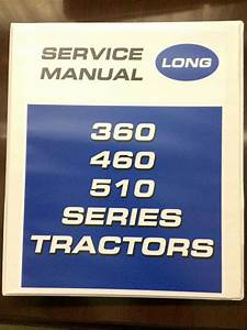 Long 360 460 510 Tractor Service Manual Shop Book Diagrams