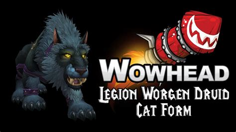 legion worgen druid cat forms youtube