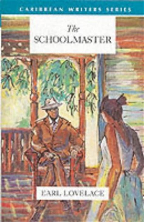 schoolmaster  earl lovelace reviews discussion