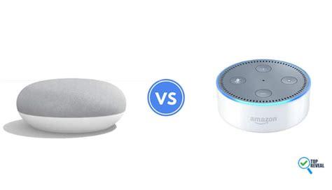 Google Home Vs Echo Google Home Mini Vs Echo Dot Which One Is Better Top