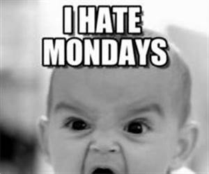 I Hate Mondays Pictures, Photos, Images, and Pics for ...