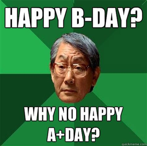 Happy Day Memes - happy b day funny happy birthday meme