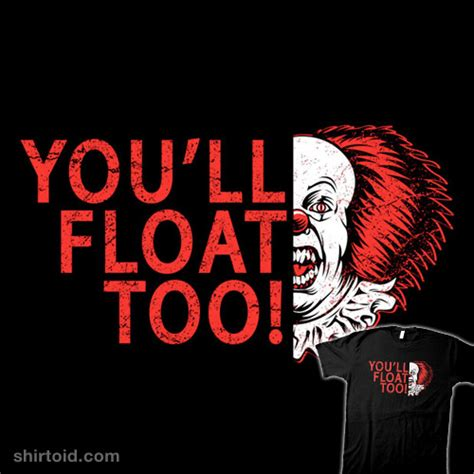 You'll Float Too!   Shirtoid