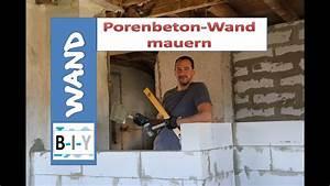 Ytong Steine Mauern : wand bauen anleitung porenbetonwand selber mauern youtube ~ Orissabook.com Haus und Dekorationen