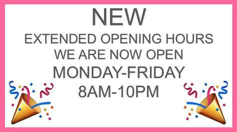 New Extended Opening Hours