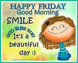 Happy Friday Good Morning Smile God Bless You friday happy ...