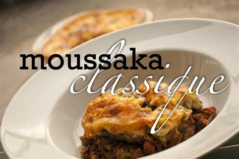 cuisine grecque traditionnelle moussaka grecque traditionnelle recette de base