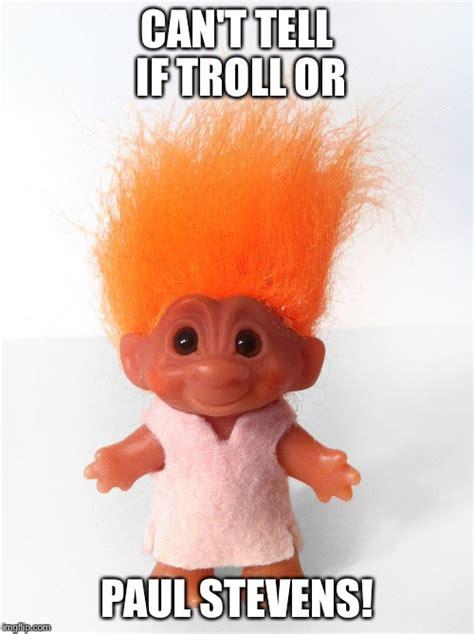 Troll Meme Generator - troll doll imgflip