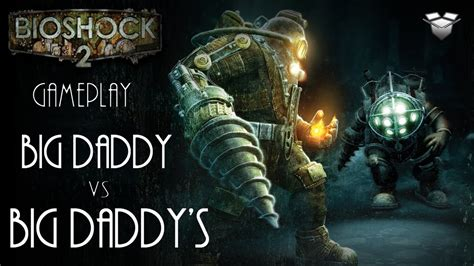 Gameplay Bioshock 2 Big Daddy Vs Big Daddys Youtube