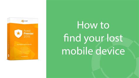 how to find your lost avast mobile security how to find your lost mobile device