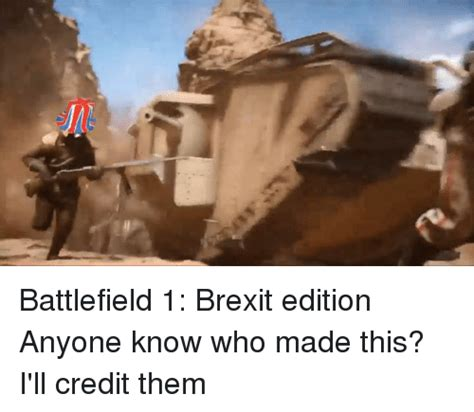Battlefield 1 Memes - battlefield 1 brexit edition anyone know who made this i ll credit them dank meme on sizzle