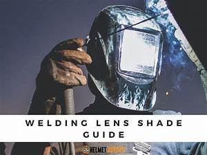 Welding Lens Shade Guide What Shade Lens For Mig Welding