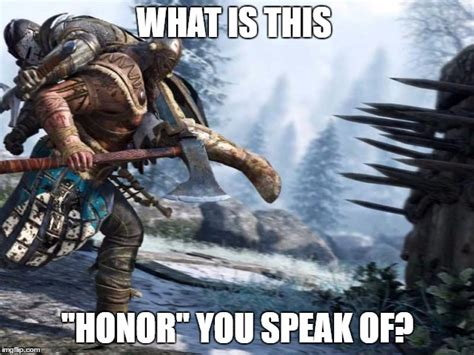 For Honor Memes - for honor imgflip