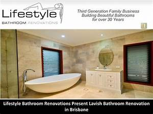 Ppt lifestyle bathroom renovations present lavish for Bathroom seconds brisbane