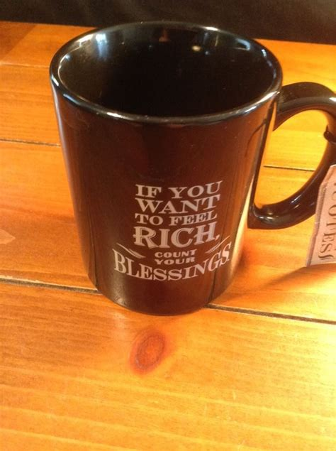 27 trendy funny sayings on mugs hilarious laughing #funny 27 trendy funny sayings on mugs hilarious laughing #funny. if you want to feel rich count your blessings coffee cup/mug new Living Quotes | Mugs, Cups and ...