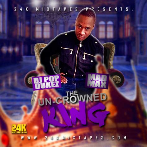 The Un-crowned King (dj Pop Dukez) Hosted By Dj