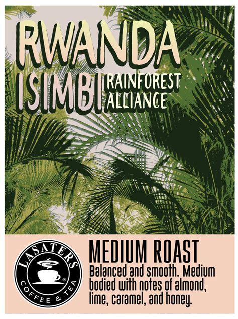 Rwanda has five distinct producing regions. Rwanda Isimbi Rainforest Alliance, 12 oz, Medium Roast Coffee - Lasaters Coffee & Tea®
