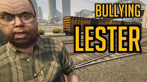 Bullying Lester