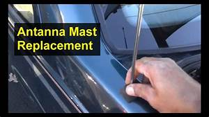 Antenna Mast Replacement  Stick  Will Not Go Up Or Down  Volvo 850  S70  And Other Cars