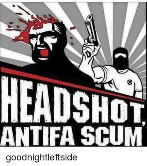 Antifa Memes - headsunh antifa scum goodnightleftside meme on sizzle