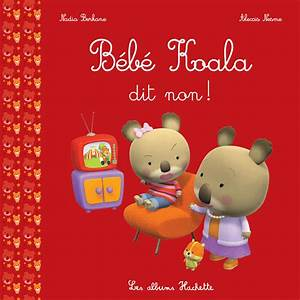 Livre Bébé Koala dit non !, Nadia Berkane, Hachette Enfants, Bébé Koala, 9782013980852