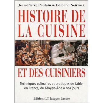 l histoire de la cuisine histoire de la cuisine et des cuisiniers techniques