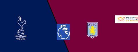 Match report as tottenham returned to winning ways at aston villa; Tottenham vs Aston Villa LIVE: live stream, TV, team news ...