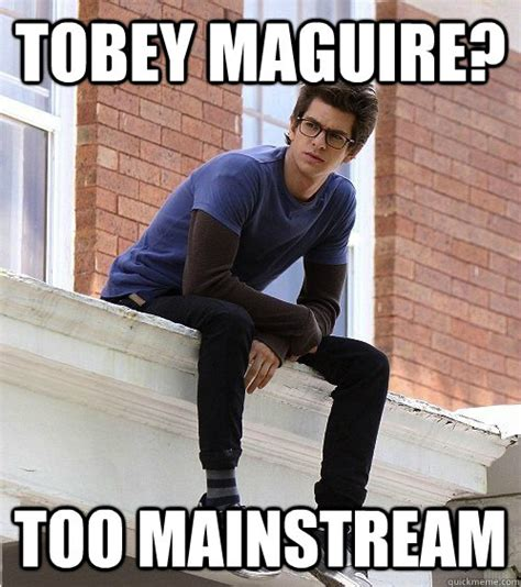 Tobey Maguire Meme - tobey maguire too mainstream hipster peter parker quickmeme