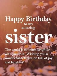 Happy Birthday Wishes To My Sister