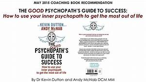 The Good Psychopath U0026 39 S Guide To Success By Andy Mcnab And Dr Kevin Dutton