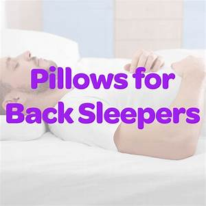5 best pillows for back sleepers 2018 back sleeper for Best down pillow for back sleepers