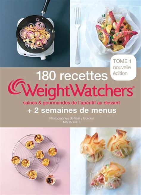 livre de cuisine weight watchers livre 180 recettes weight watchers tome 1 saines et