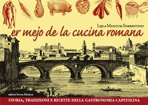 Ricette Cucina Romana by Er Mejo De La Cucina Romana Edizioni Intra Moenia